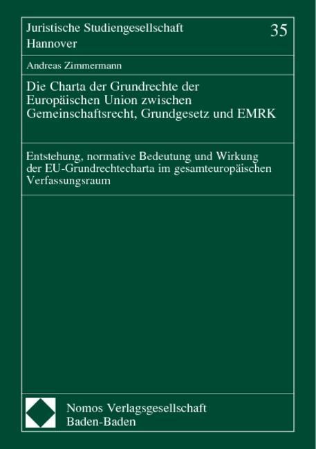 Die Charta der Grundrechte der Europäischen Union zwischen Gemeinschaftsrecht, Grundgesetz und EMRK als Buch