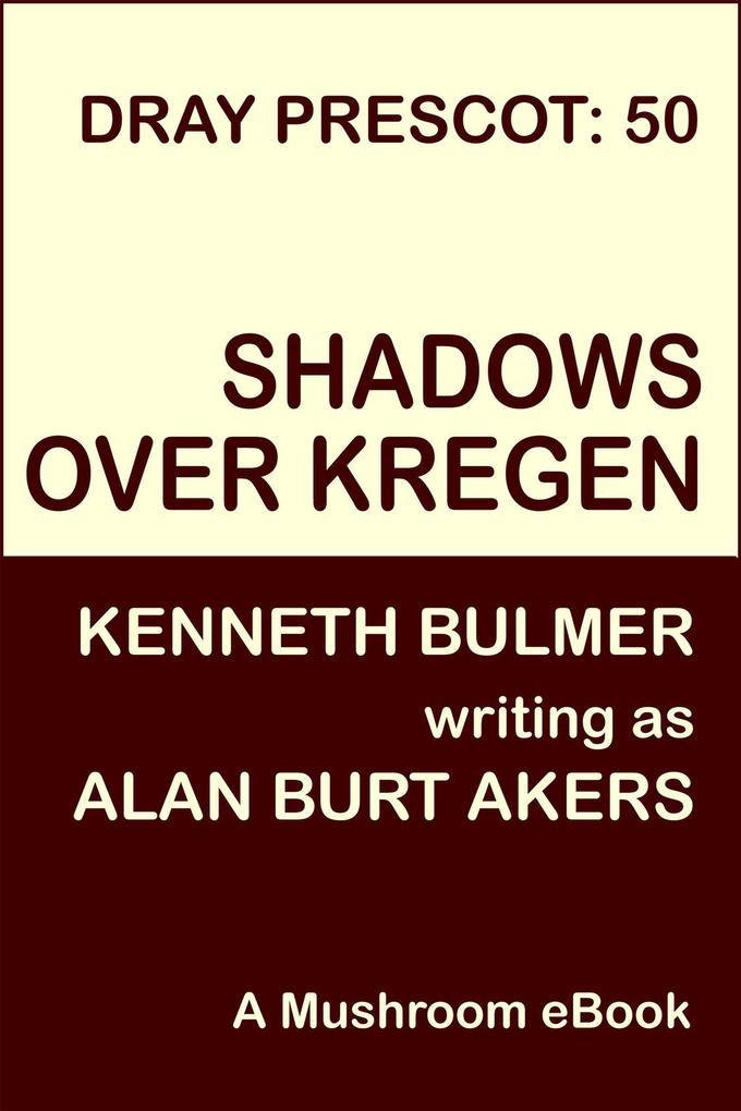 Shadows over Kregen [Dray Prescot #50] als eBook von Alan Burt Akers