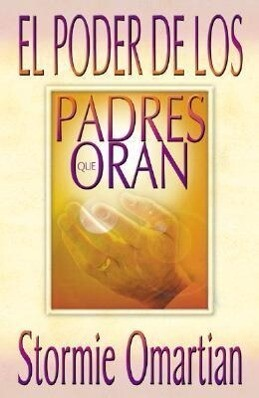 Poder de Los Padres Que Oran, El: Power of a Praying Parent als Taschenbuch
