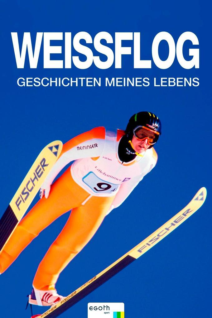 Weissflog als eBook von Jens Weissflog, Egon Theiner
