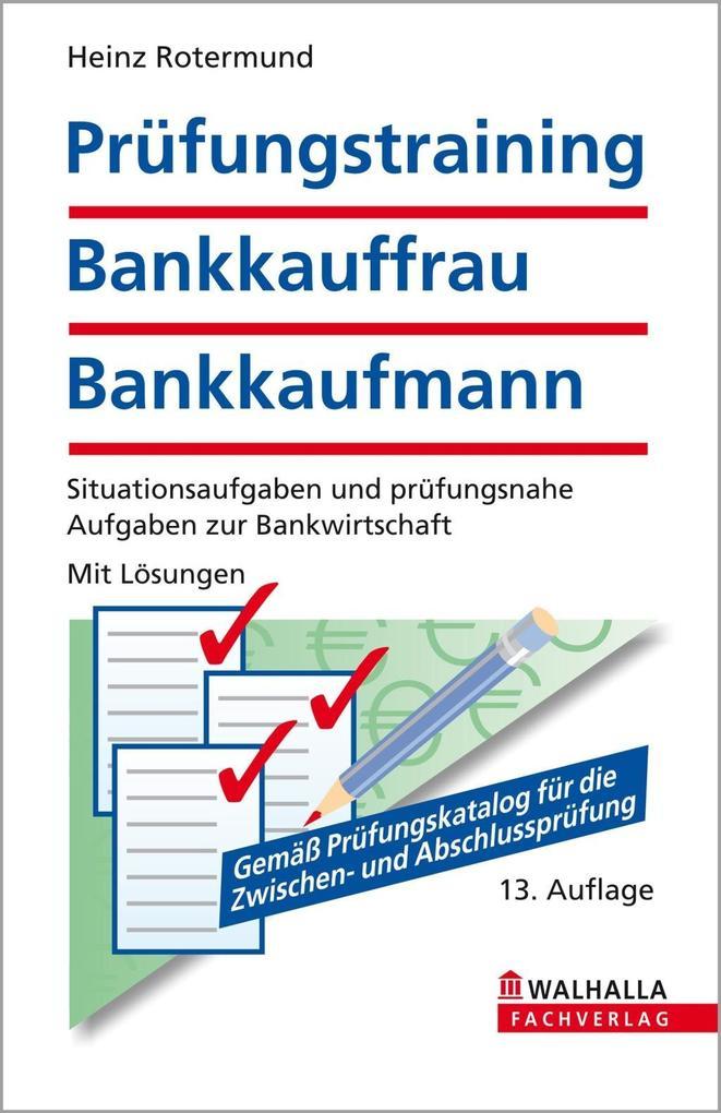 Prüfungstraining Bankkauffrau/Bankkaufmann als eBook von Heinz Rotermund