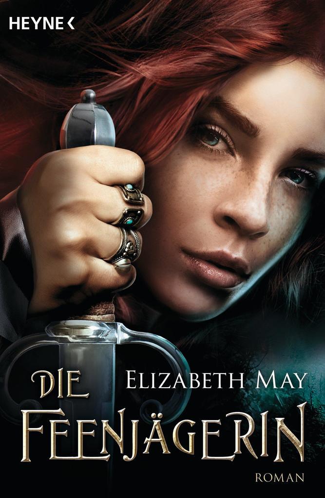 Die Feenjägerin als eBook von Elizabeth May