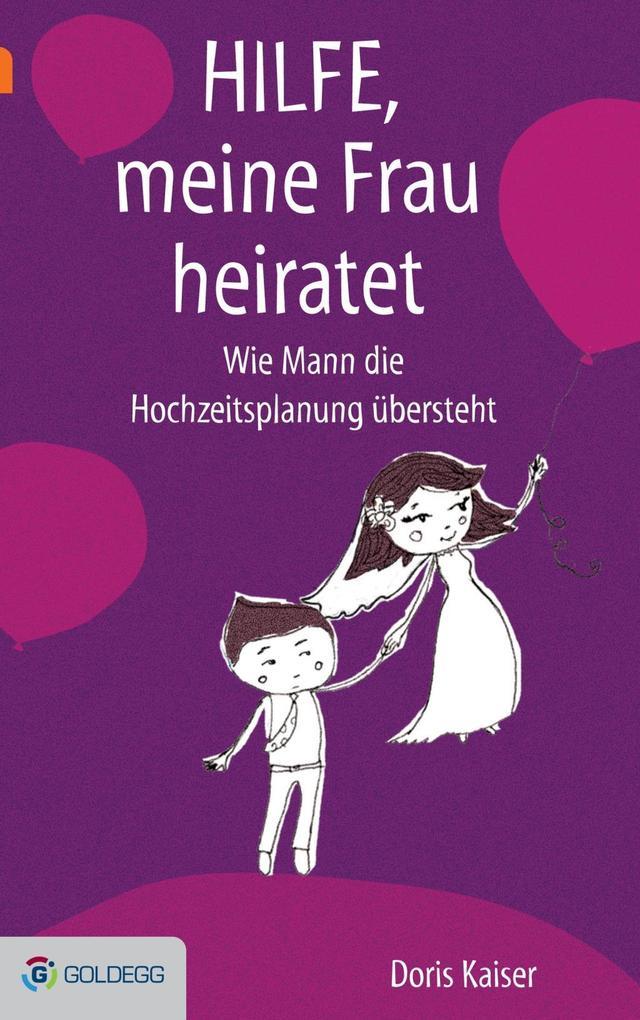 Hilfe, meine Frau heiratet als eBook von Doris Kaiser