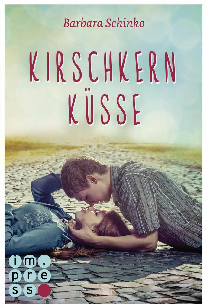 Kirschkernküsse (Kiss of your Dreams) als eBook von Barbara Schinko