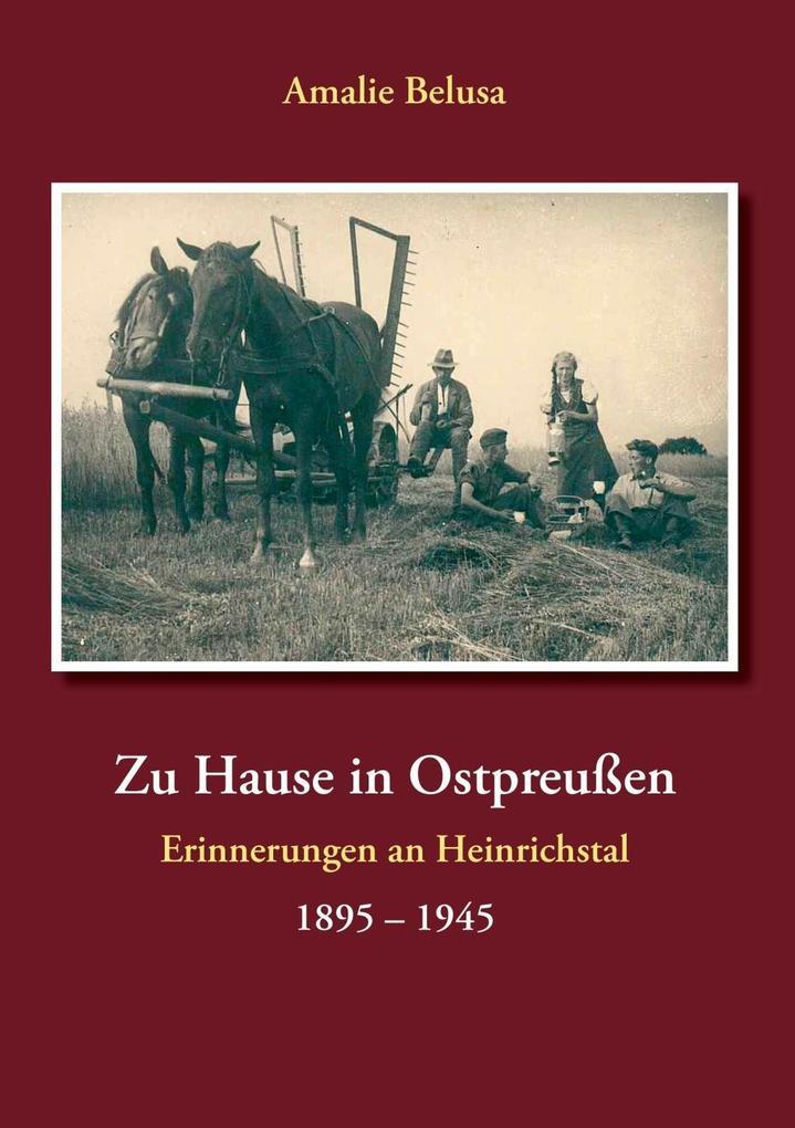 Zu Hause in Ostpreußen als eBook von Amalie Belusa