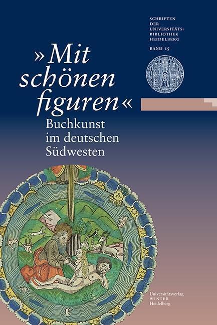 """""""Mit schönen figuren"""". Buchkunst im deutschen Südwesten als Buch"""