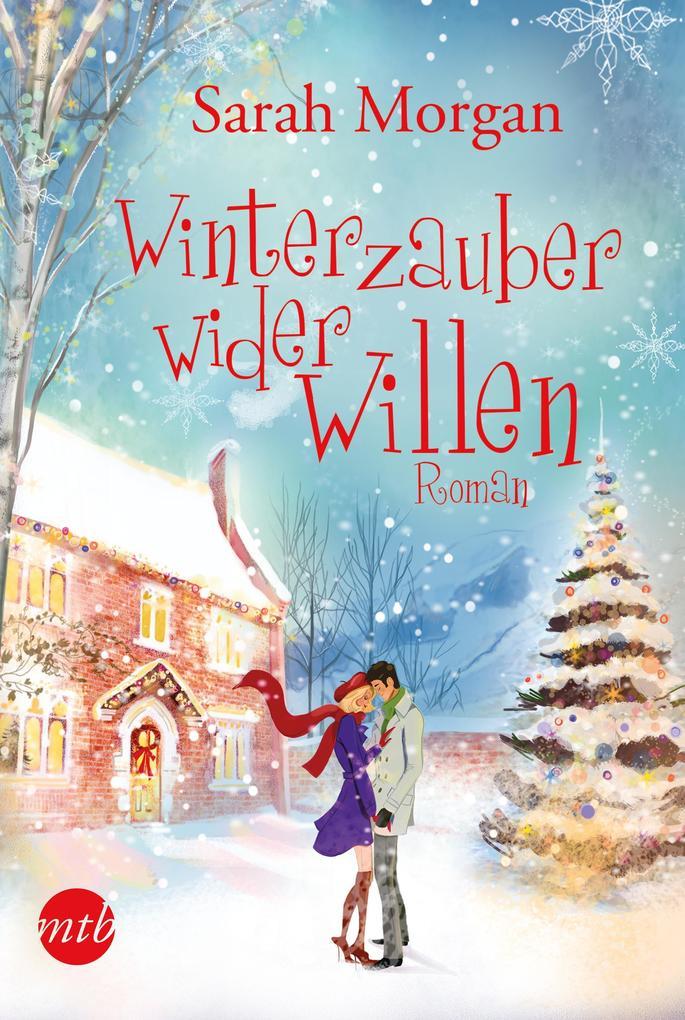 Winterzauber wider Willen als eBook von Sarah Morgan