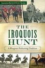 The Iroquois Hunt:: A Bluegrass Foxhunting Tradition