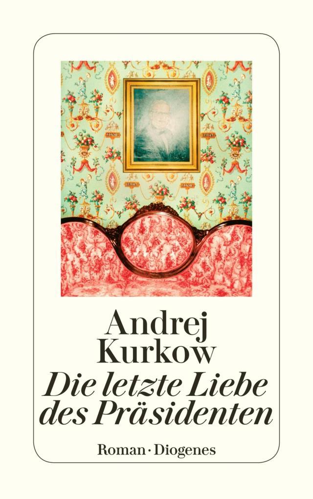 Die letzte Liebe des Präsidenten als eBook