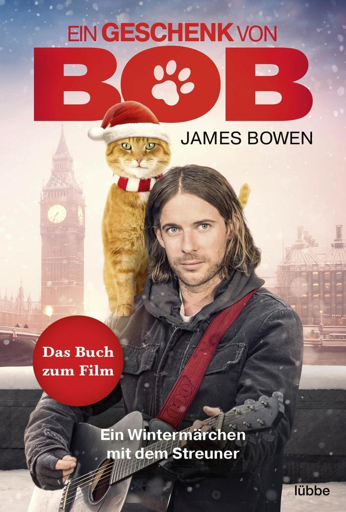 Ein Geschenk von Bob als eBook von James Bowen