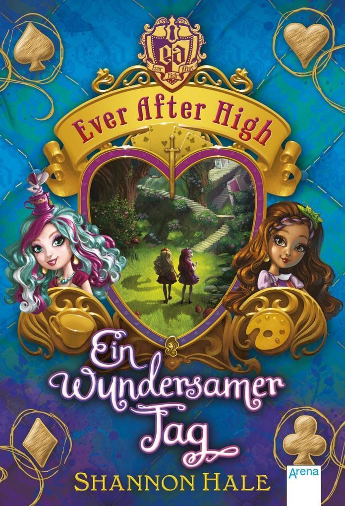 Ever After High 03. Ein wundersamer Tag als Buch von Shannon Hale