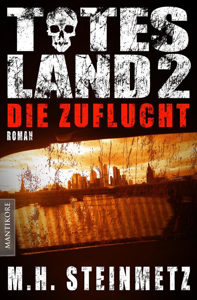 Totes Land 2 - Die Zuflucht als eBook von M.H. Steinmetz