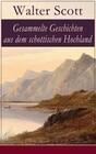 Gesammelte Geschichten aus dem schottischen Hochland (Vollständige deutsche Ausgaben)