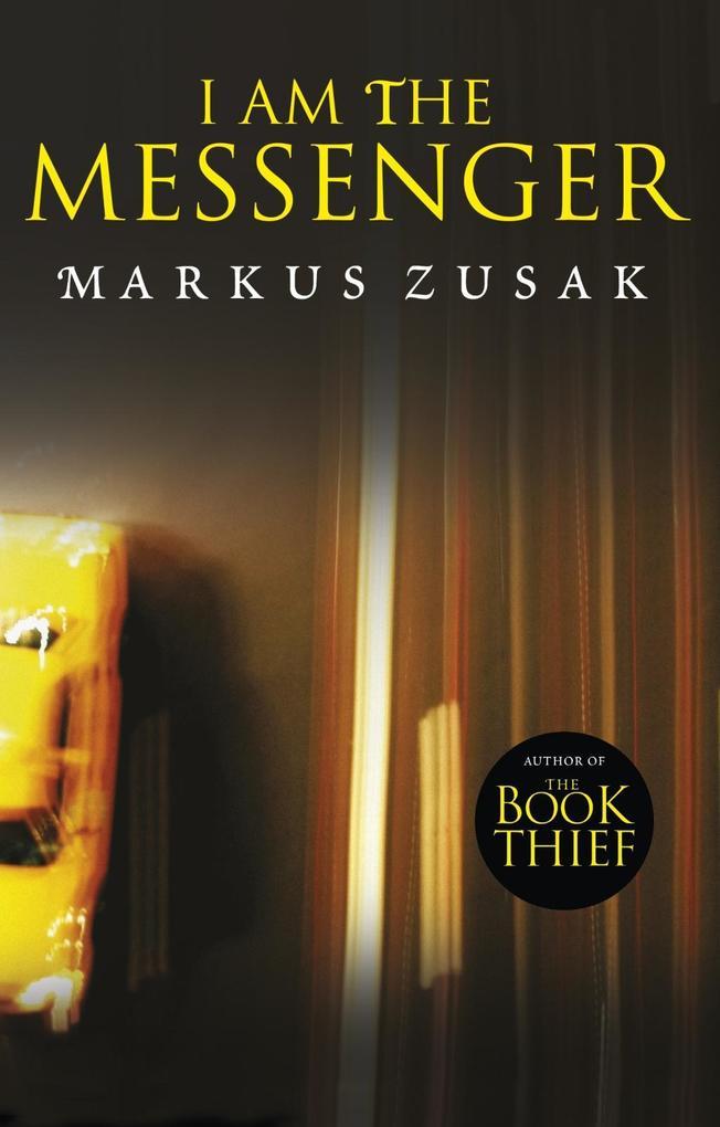 I Am the Messenger als eBook von Markus Zusak