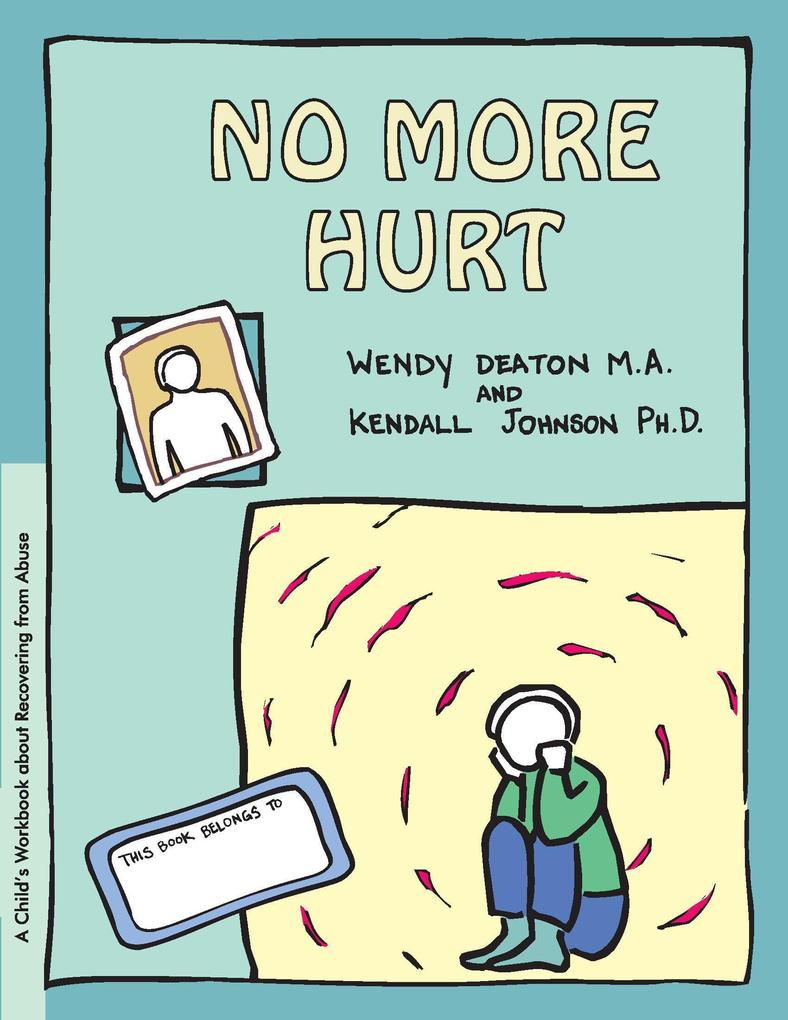 Grow: No More Hurt: A Child's Workbook about Recovering from Abuse als Buch