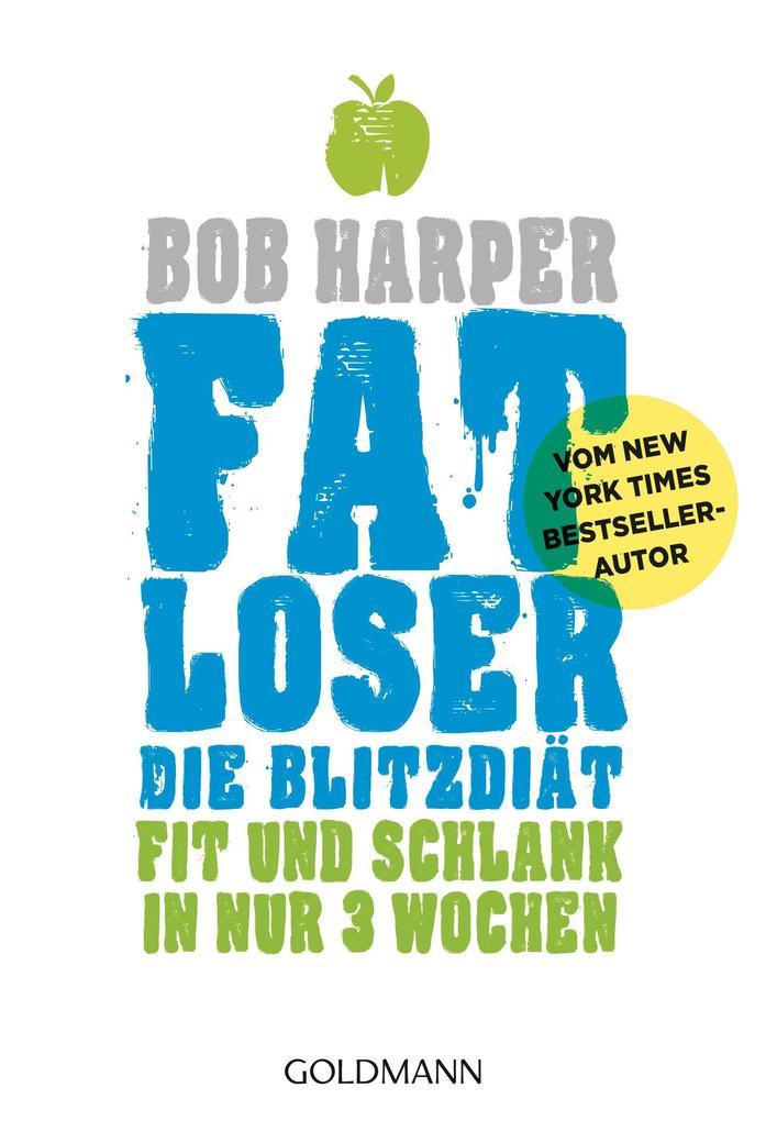 FATLoser - Die Blitzdiät als eBook von Bob Harper