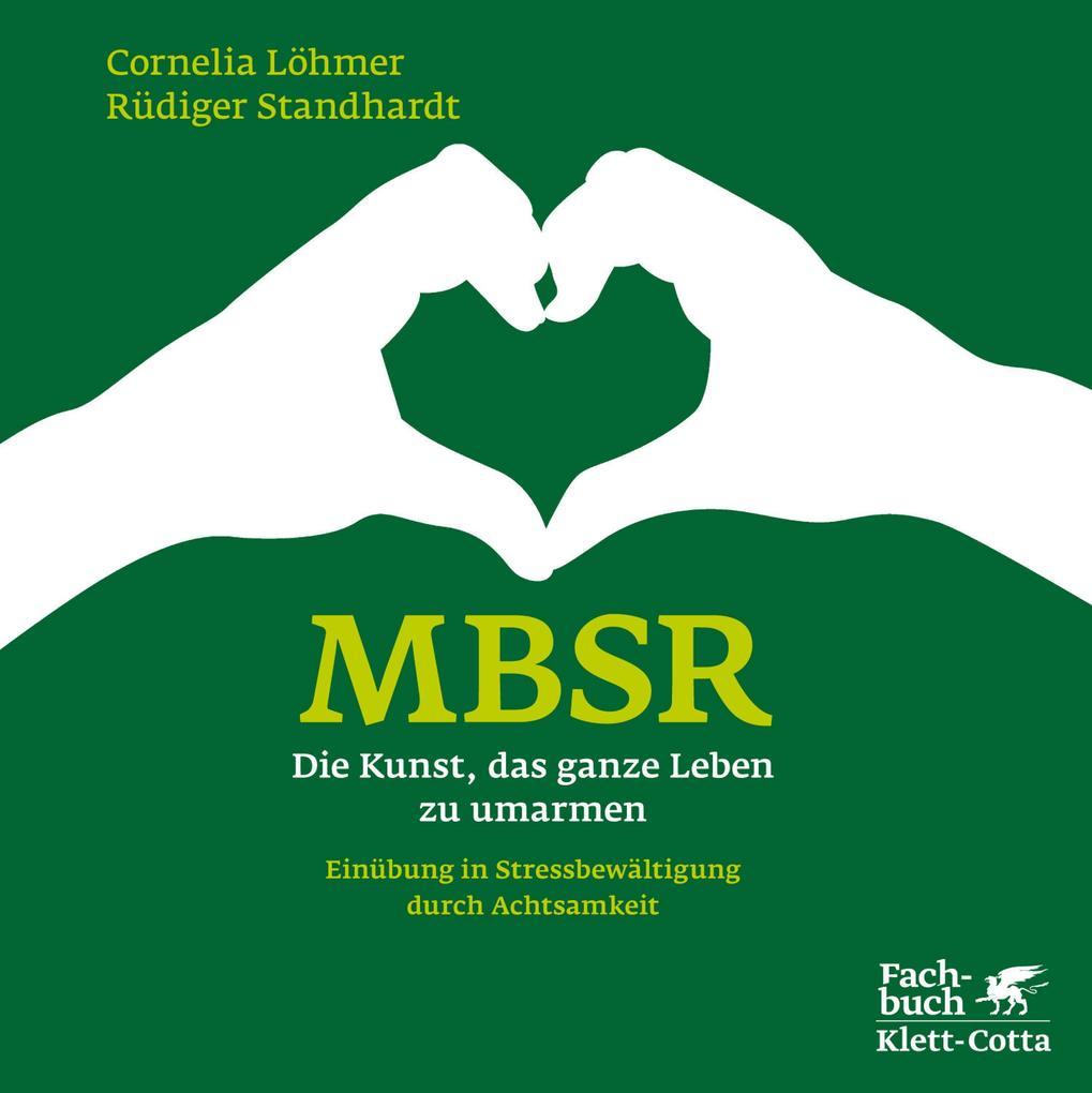 MBSR - Die Kunst, das ganze Leben zu umarmen als eBook