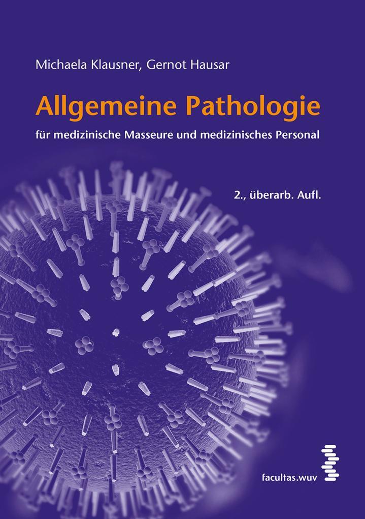 Allgemeine Pathologie für medizinische Masseure und medizinisches Personal als eBook