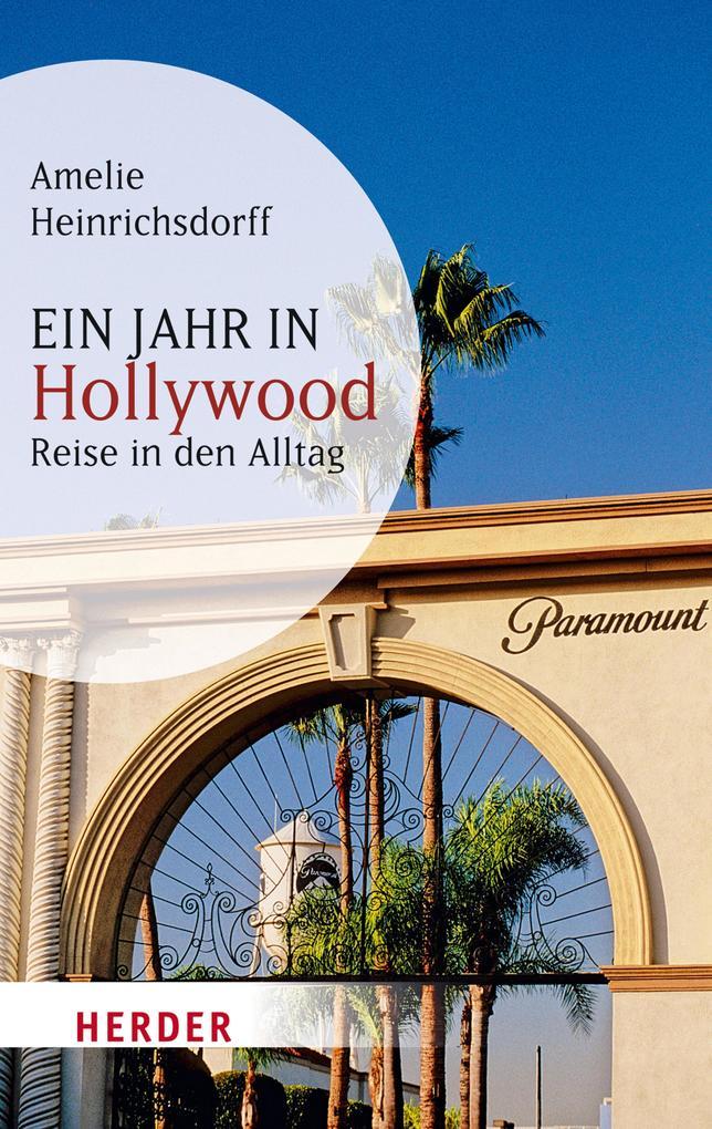 Ein Jahr in Hollywood als eBook von Amelie Heinrichsdorff