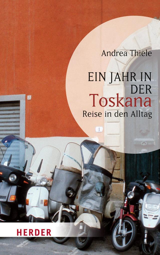 Ein Jahr in der Toskana als eBook von Andrea Thiele