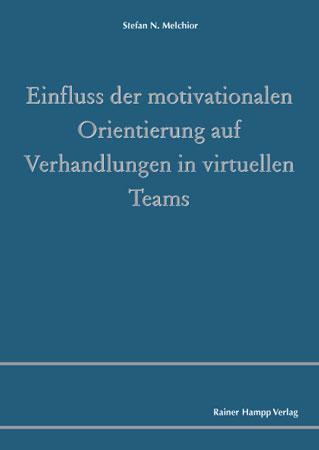 Einfluss der motivationalen Orientierung auf Verhandlungen in virtuellen Teams