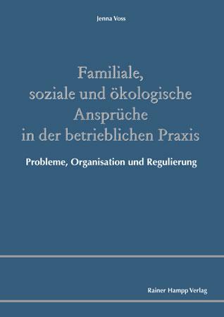 Familiale soziale und ökologische Ansprüche in der betrieblichen Praxis
