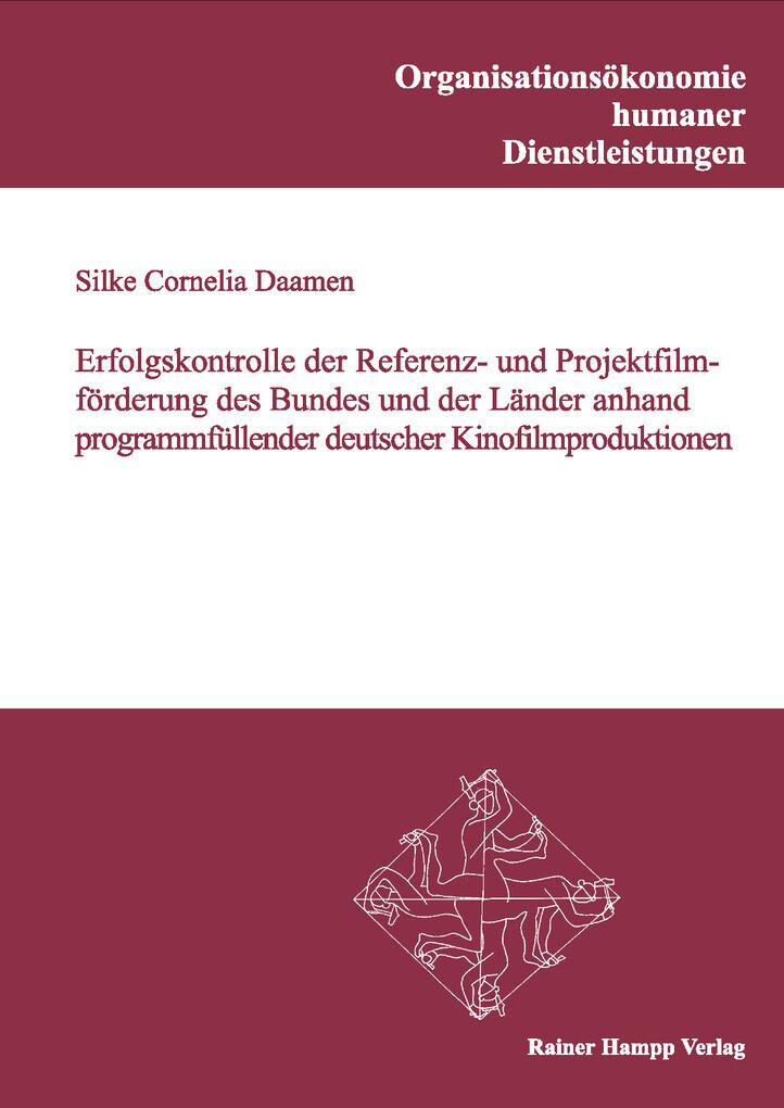 Erfolgskontrolle der Referenz- und Projektfilmförderung des Bundes und der Länder anhand programmfüllender deutscher Kinofilmproduktionen