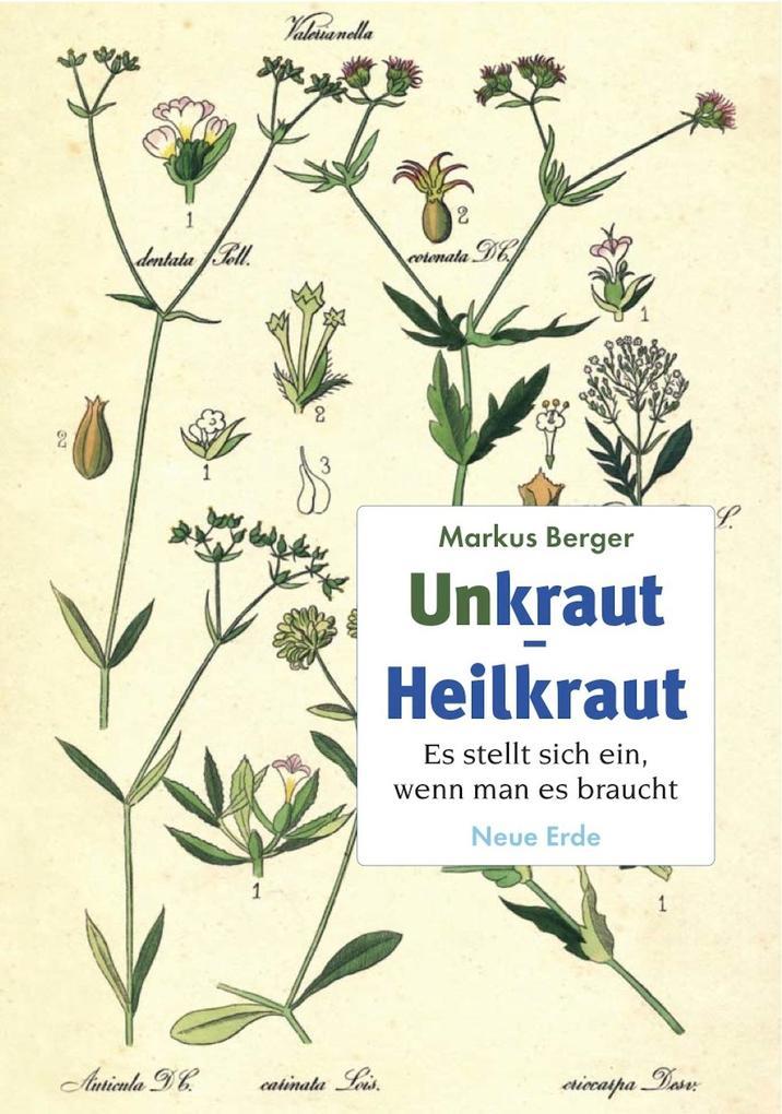 Unkraut - Heilkraut als eBook von Markus Berger