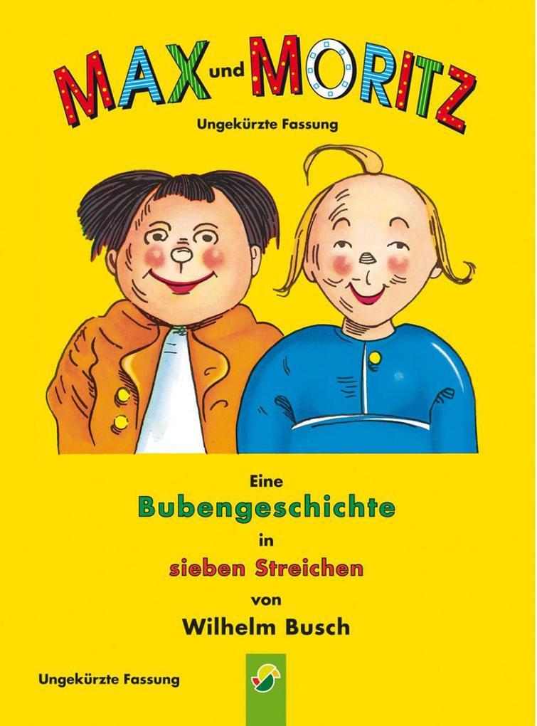 Max und Moritz - ungekürzte Fassung als eBook