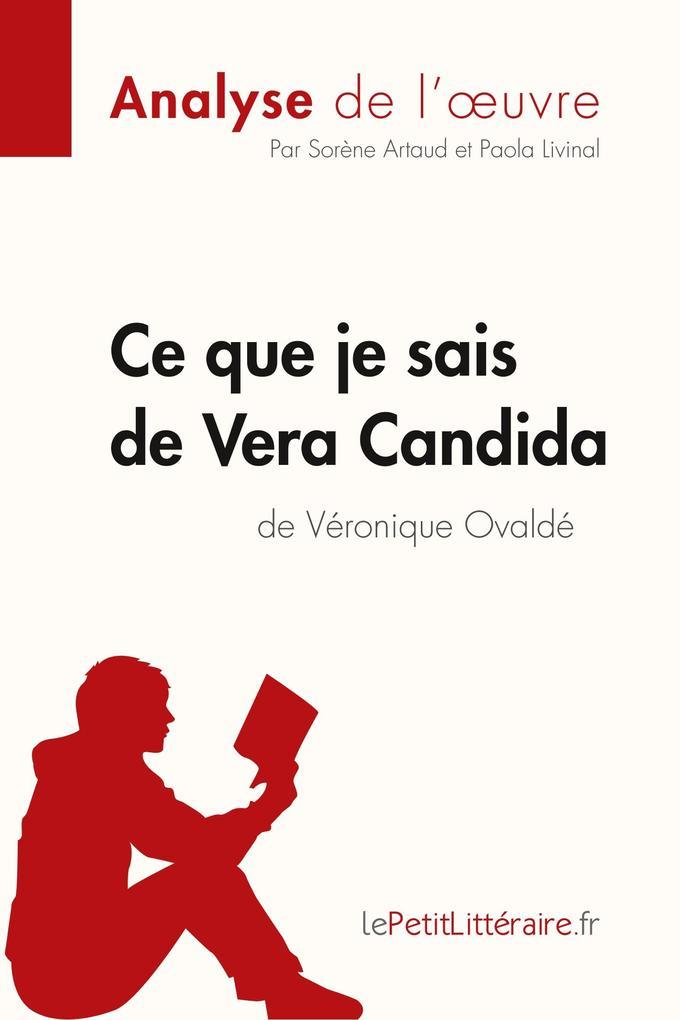 Analyse : Ce que je sais de Vera Candida de Véronique Ovaldé (analyse complète de l'oeuvre et résumé) als Buch von Sorèn