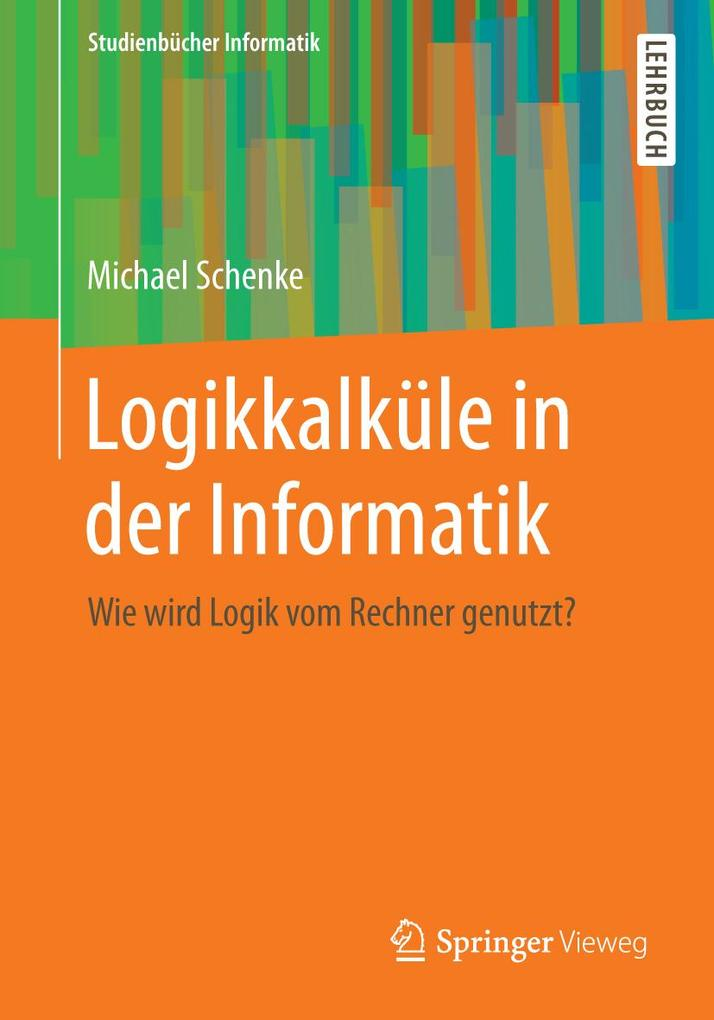 Logikkalküle in der Informatik als eBook von Mi...