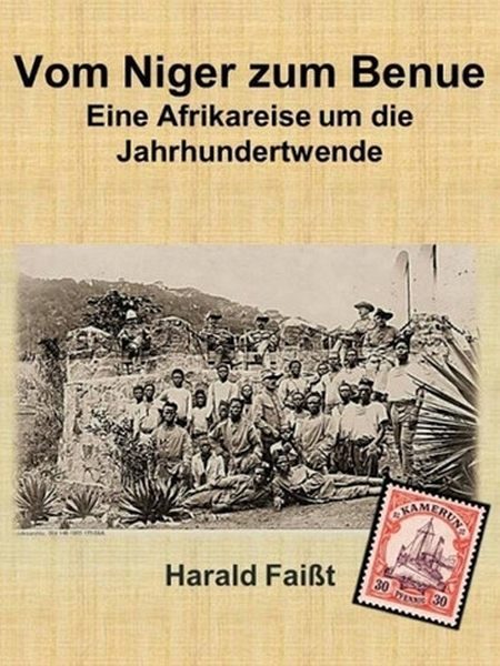 Vom Niger zum Benue - Historischer Roman als eBook von Harald Faisst
