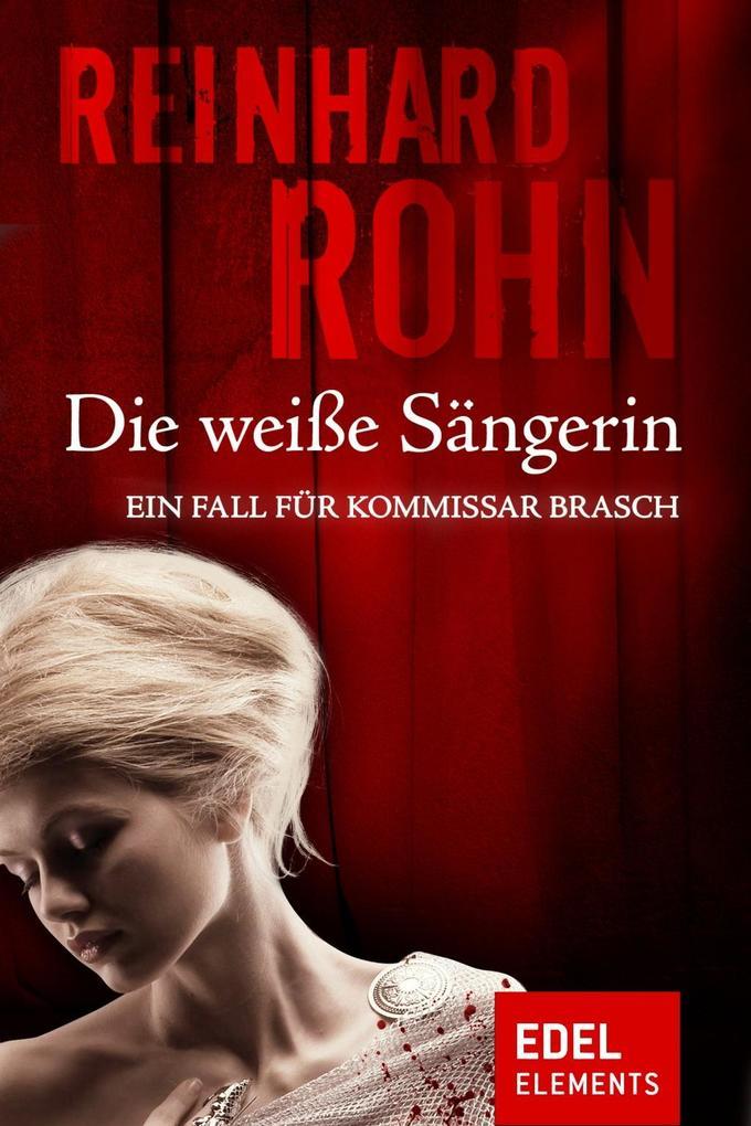 Die weiße Sängerin als eBook von Reinhard Rohn