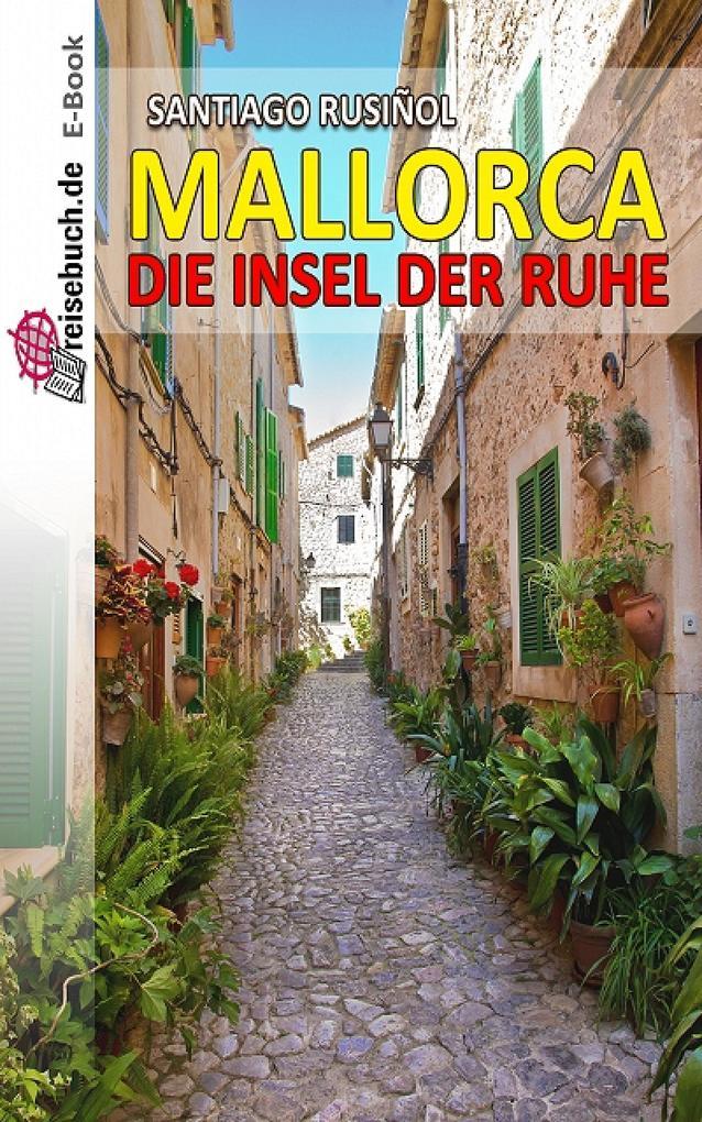 Mallorca - die Insel der Ruhe als eBook von Santiago Rusiñol