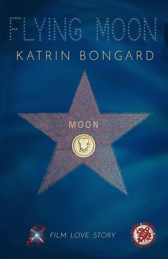 Flying Moon: Film.Love.Story 1 als eBook