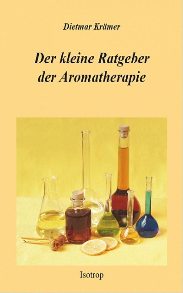 Der kleine Ratgeber der Aromatherapie als eBook