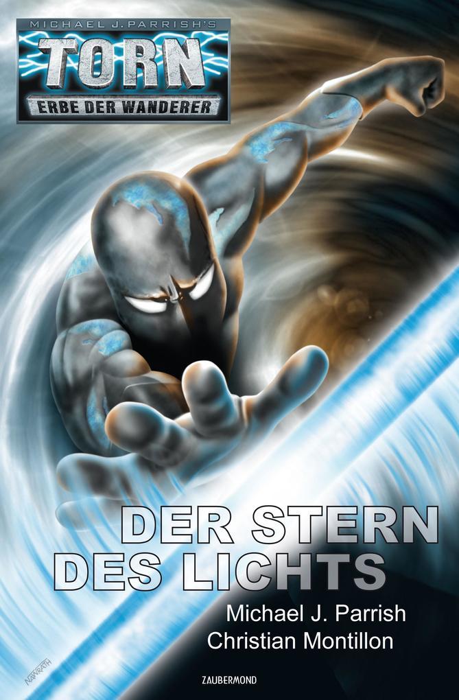 Torn 49 - Der Stern des Lichts als eBook von Michael J. Parrish, Christian Montillon