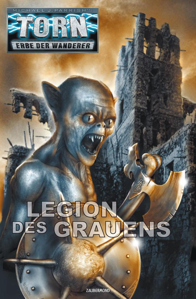 Torn 47 - Legion des Grauens als eBook von Michael J. Parrish, Christian Montillon