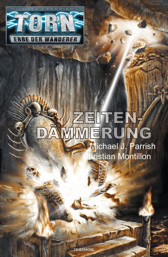 Torn 50 - Zeitendämmerung als eBook von Michael J. Parrish, Christian Montillon