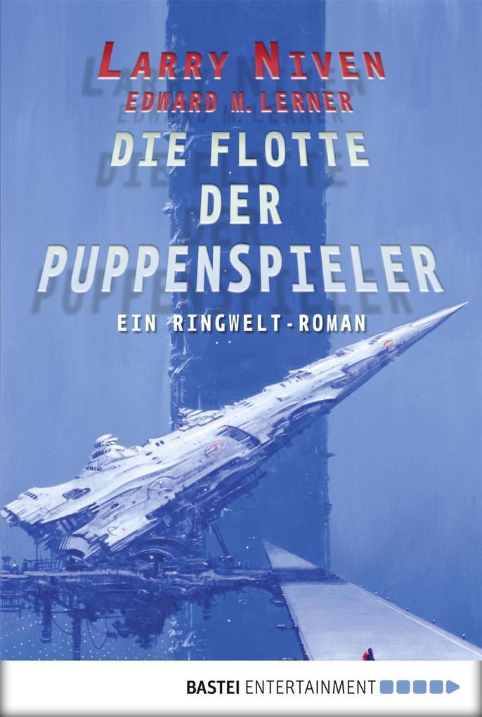 Die Flotte der Puppenspieler als eBook von Edward M. Lerner, Larry Niven, Larry Niven