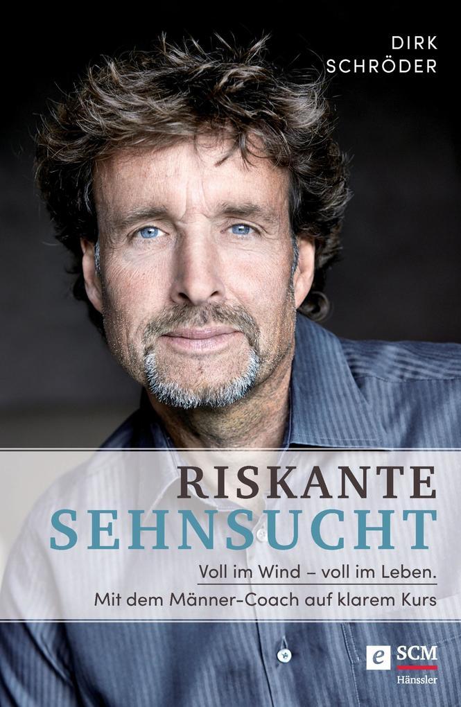 Voll im Wind - voll im Leben als eBook von Dirk Schröder