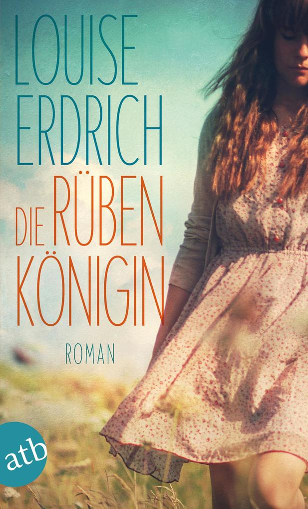Die Rübenkönigin als eBook von Louise Erdrich