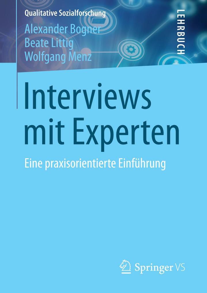 Interviews mit Experten als eBook von Alexander Bogner, Beate Littig, Wolfgang Menz
