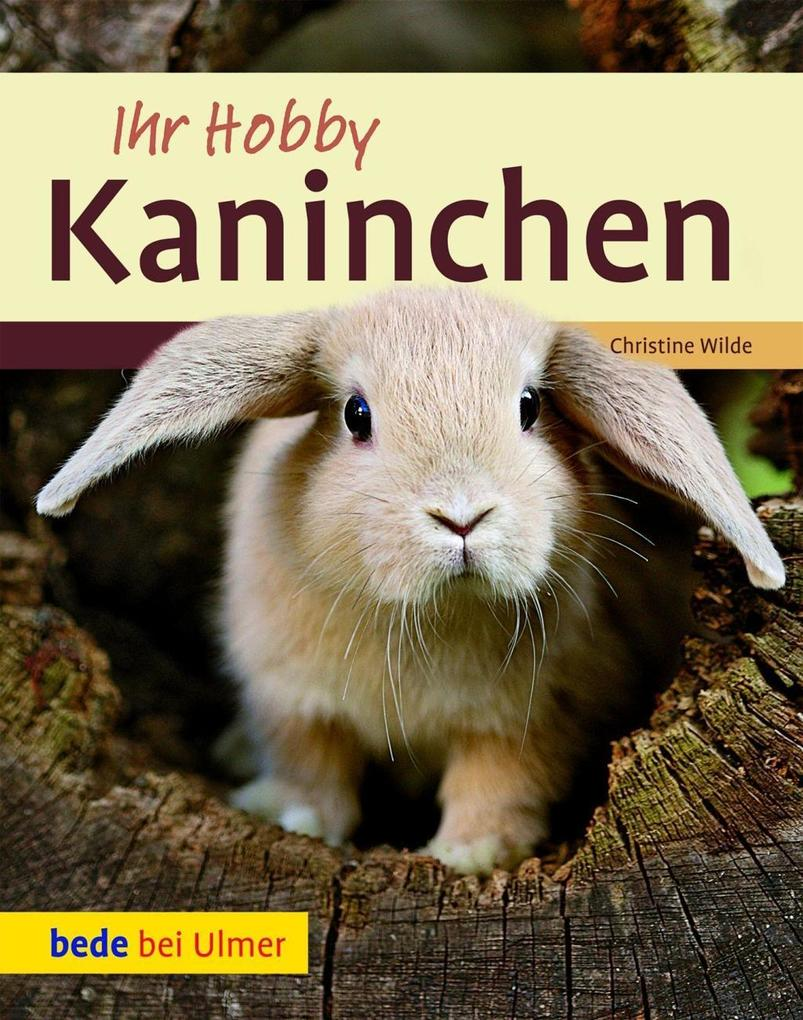 Ihr Hobby Kaninchen als eBook von Christine Wilde - Verlag Eugen Ulmer