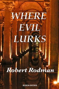 Where Evil Lurks als eBook von Robert D. Rodman
