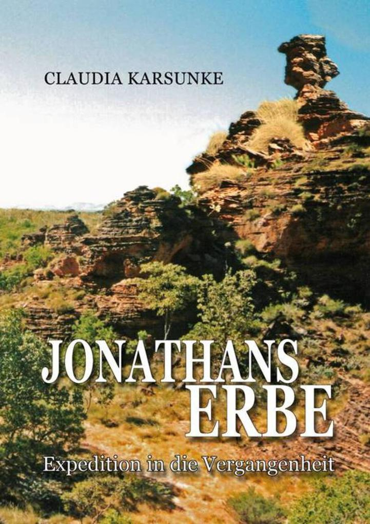 Jonathans Erbe - Expedition in die Vergangenheit als eBook epub