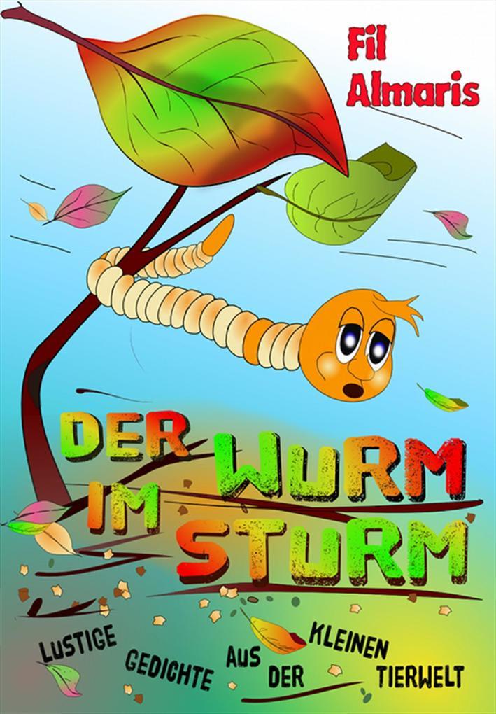Der Wurm im Sturm