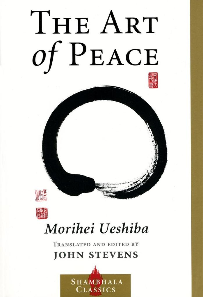 The Art of Peace als eBook von Morihei Ueshiba