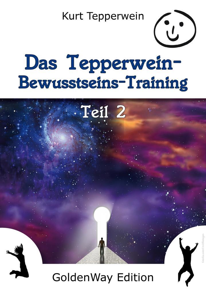 Das Tepperwein Bewusstseins-Training - Teil 2 als eBook epub