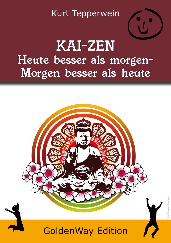 KAI-ZEN - Heute besser als gestern, morgen besser als heute als eBook
